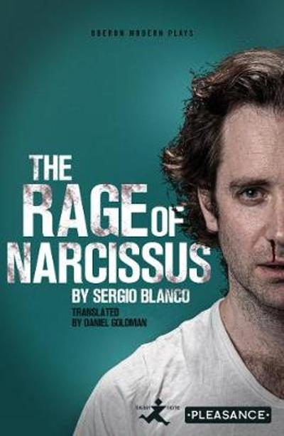 The Rage of Narcissus - Sergio Blanco