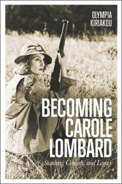 Becoming Carole Lombard - Olympia Kiriakou
