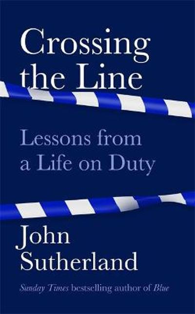 Crossing the Line - John Sutherland