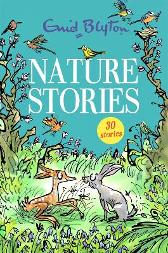 Nature Stories - Enid Blyton