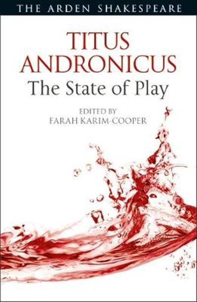 Titus Andronicus: The State of Play - Dr. Farah Karim Cooper