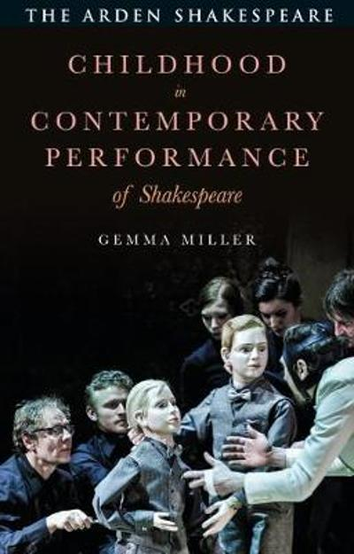 Childhood in Contemporary Performance of Shakespeare - Gemma Miller
