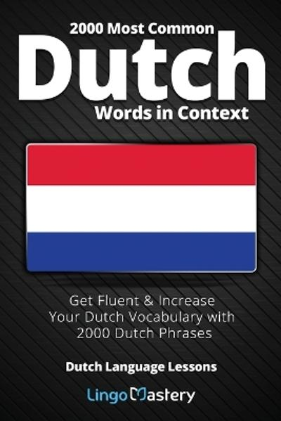 2000 Most Common Dutch Words in Context - Lingo Mastery