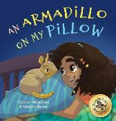 An Armadillo on My Pillow - Deborah Stevenson Krista Hill Morgan Spicer