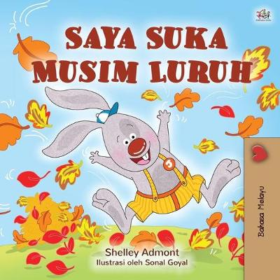 I Love Autumn (Malay Book for Kids) - Shelley Admont