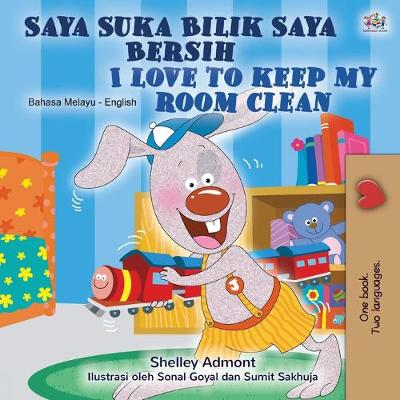I Love to Keep My Room Clean (Malay English Bilingual Children's Book) - Shelley Admont