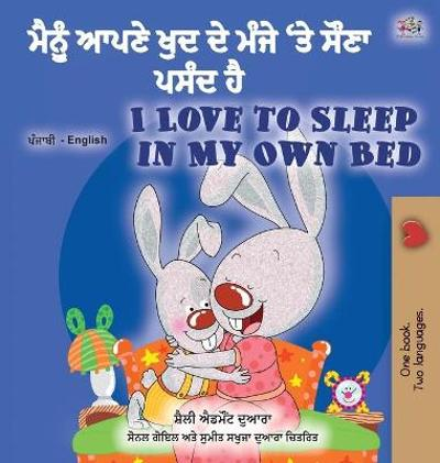 I Love to Sleep in My Own Bed (Punjabi English Bilingual Children's Book - India) - Shelley Admont