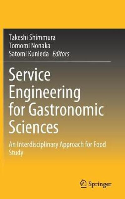 Service Engineering for Gastronomic Sciences - Takeshi Shimmura