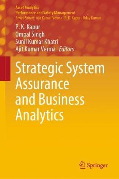 Strategic System Assurance and Business Analytics - P. K. Kapur