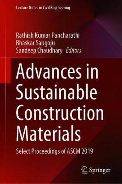 Advances in Sustainable Construction Materials - Rathish Kumar Pancharathi