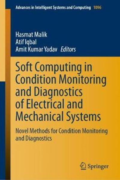 Soft Computing in Condition Monitoring and Diagnostics of Electrical and Mechanical Systems - Hasmat Malik