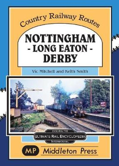 Nottingham - Long Eaton - Derby. - Vic Mitchell