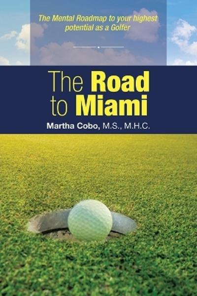 The Road to Miami - Martha Cobo M S M H C