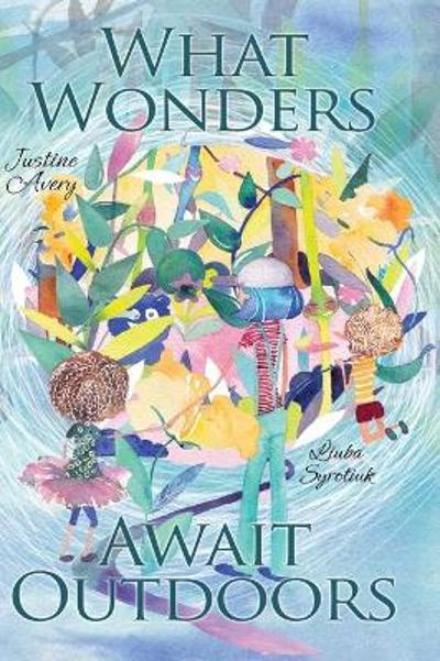 What Wonders Await Outdoors - Justine Avery