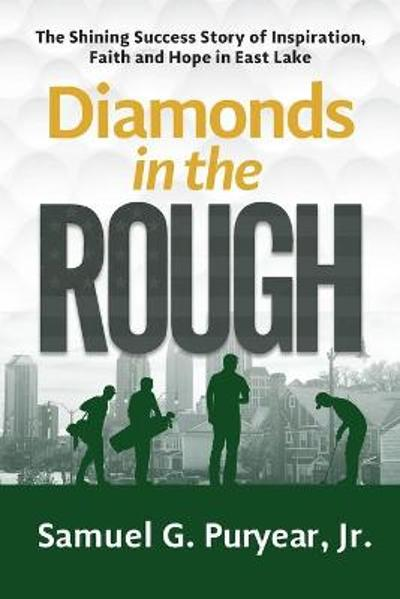 Diamonds in the Rough - Samuel G Puryear