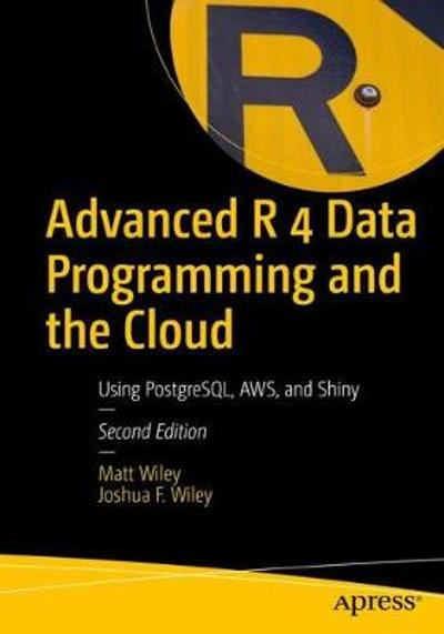 Advanced R 4 Data Programming and the Cloud - Matt Wiley