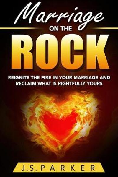 Marriage Help - Marriage On The Rock - J S Parker