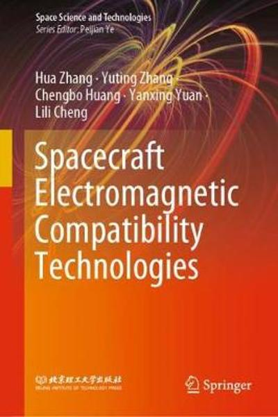 Spacecraft Electromagnetic Compatibility Technologies - Hua Zhang