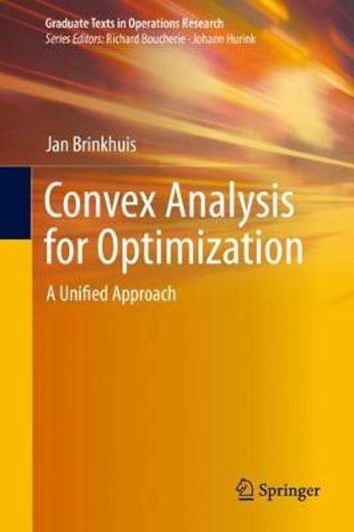 Convex Analysis for Optimization - Jan Brinkhuis