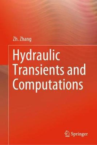 Hydraulic Transients and Computations - Zh. Zhang
