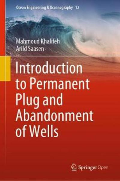 Introduction to Permanent Plug and Abandonment of Wells - Mahmoud Khalifeh
