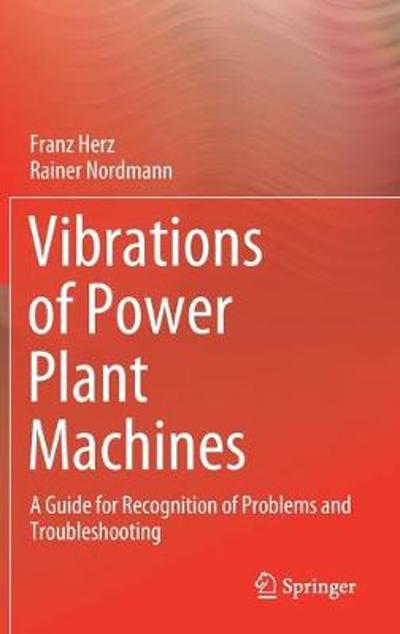Vibrations of Power Plant Machines - Franz Herz