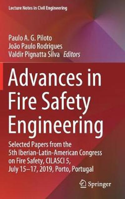 Advances in Fire Safety Engineering - Paulo A. G. Piloto