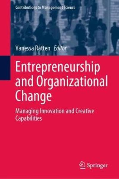 Entrepreneurship and Organizational Change - Vanessa Ratten