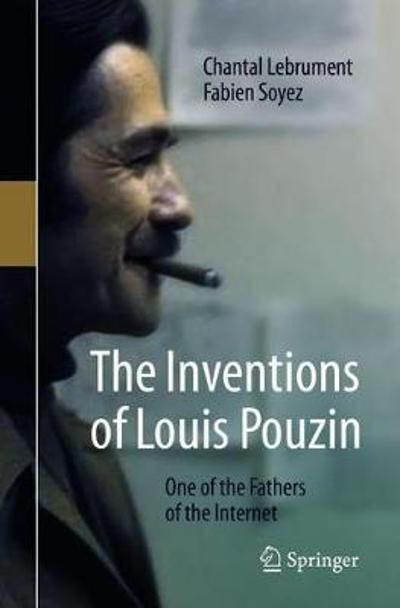 The Inventions of Louis Pouzin - Chantal Lebrument