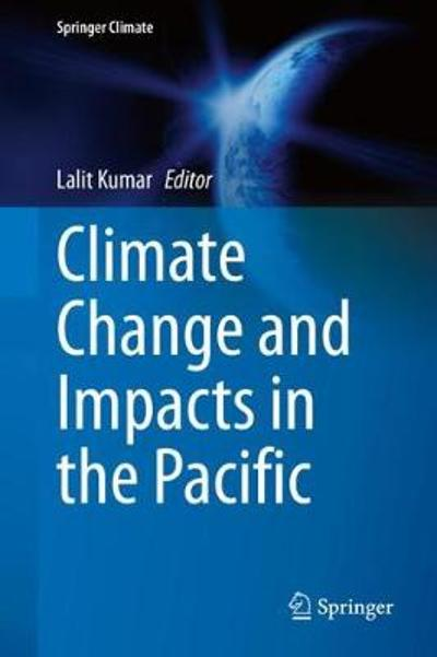 Climate Change and Impacts in the Pacific - Lalit Kumar