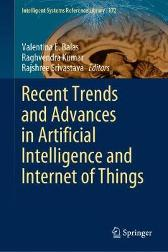Recent Trends and Advances in Artificial Intelligence and Internet of Things - Valentina E. Balas Raghvendra Kumar Rajshree Srivastava