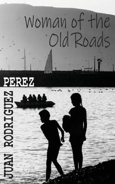 Woman of the Old Roads - Juan Rodriguez Perez