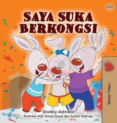 I Love to Share (Malay Children's Book) - Shelley Admont