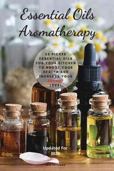 Essential Oils Aromatherapy - Eric Peterson