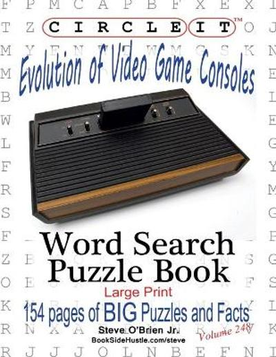 Circle It, Evolution of Video Game Consoles, Word Search, Puzzle Book - Steve O'brien