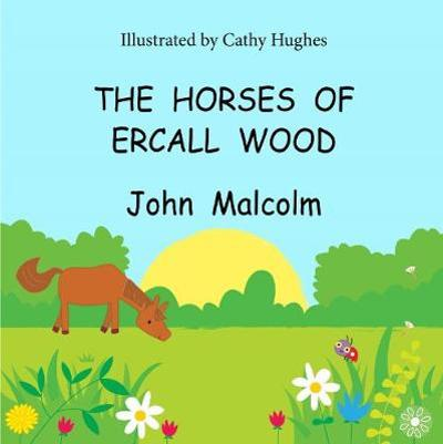 The Horses of Ercall Wood - John Malcolm