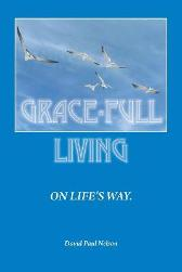 Grace-Full Livingeon Life's Way - David Paul Nelson