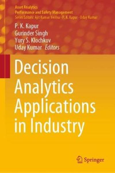 Decision Analytics Applications in Industry - P. K. Kapur