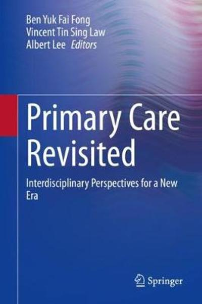Primary Care Revisited - Ben Yuk Fai Fong