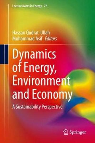 Dynamics of Energy, Environment and Economy - Hassan Qudrat-Ullah
