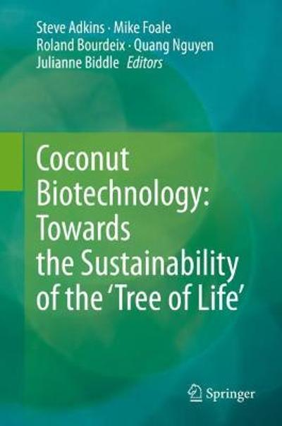 Coconut Biotechnology: Towards the Sustainability of the 'Tree of Life' - Steve Adkins
