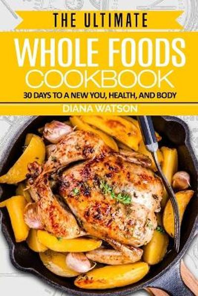 Whole Foods Diet - Diana Watson