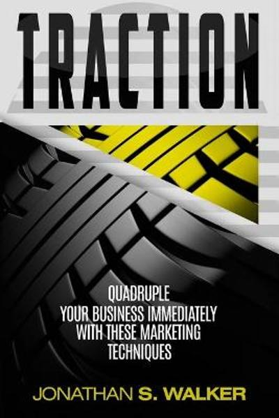 Traction - Business Plan and Business Strategy - Jonathan S Walker