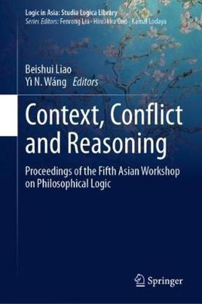 Context, Conflict and Reasoning - Beishui Liao