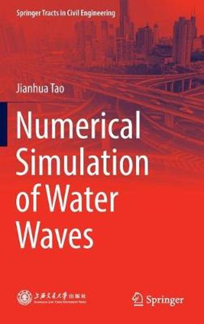 Numerical Simulation of Water Waves - Jianhua Tao