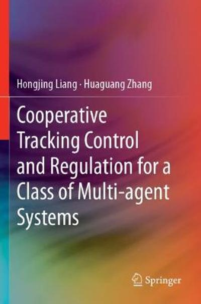 Cooperative Tracking Control and Regulation for a Class of Multi-agent Systems - Hongjing Liang