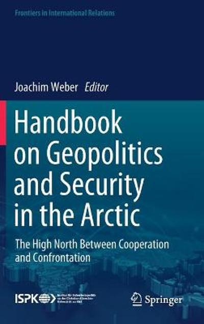 Handbook on Geopolitics and Security in the Arctic - Joachim Weber