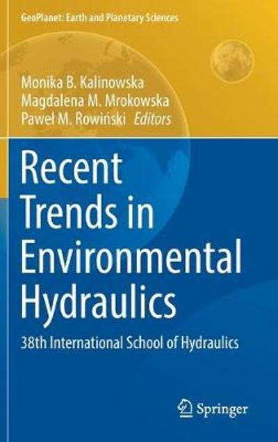 Recent Trends in Environmental Hydraulics - Monika B. Kalinowska