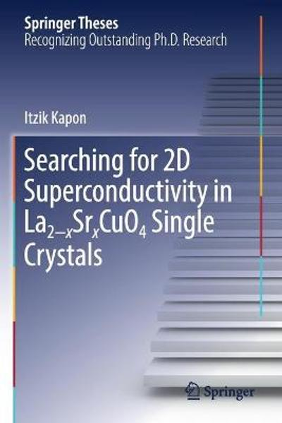 Searching for 2D Superconductivity in La2 xSrxCuO4 Single Crystals - Itzik Kapon