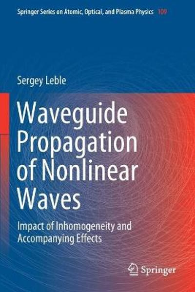 Waveguide Propagation of Nonlinear Waves - Sergey Leble